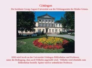 Göttingen Die berühmte Georg-August-Universität war die Wirkungsstätte der Br