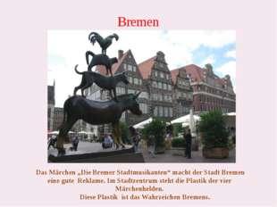 """Bremen Das Märchen """"Die Bremer Stadtmusikanten"""" macht der Stadt Bremen eine g"""