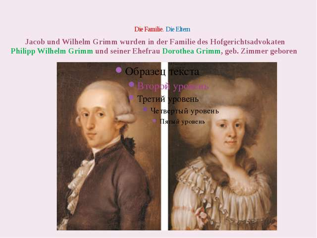Die Familie. Die Eltern Jacob und Wilhelm Grimm wurden in der Familie des H...