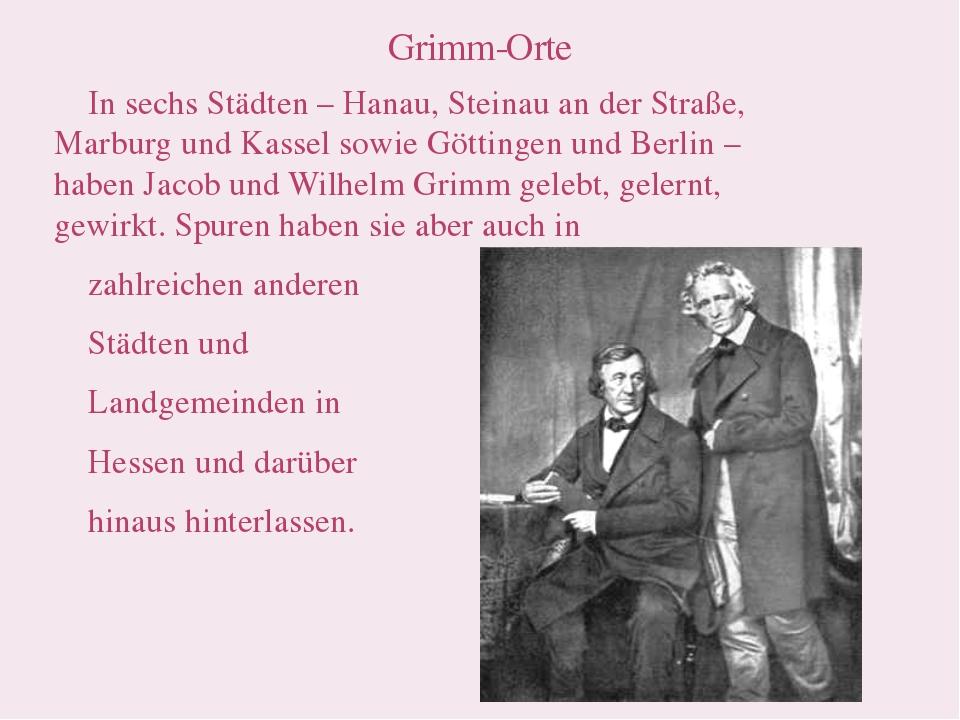 In sechs Städten – Hanau, Steinau an der Straße, Marburg und Kassel sowie Gö...
