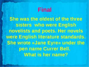 Final She was the oldest of the three sisters who were English novelists and