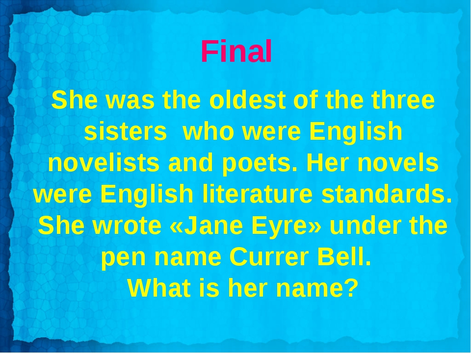 Final She was the oldest of the three sisters who were English novelists and...