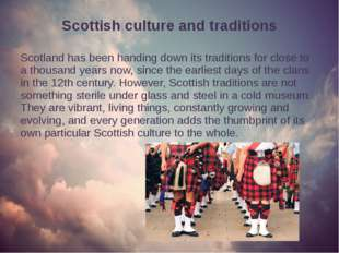 Scottish culture and traditions Scotland has been handing down its traditions