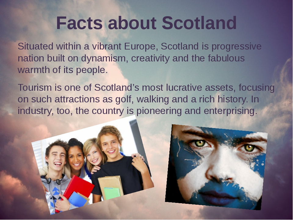 Facts about Scotland Situated within a vibrant Europe, Scotland is progressiv...