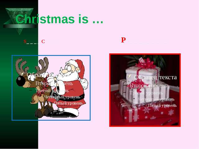 Christmas is … S_ _ _ _ C _ _ _ _ P _ _ _ _ _ _ _
