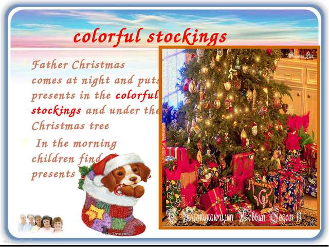 colorful stockings Father Christmas comes at night and puts presents in the c...
