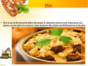 Plov Plov is one of the favourite dishes the people in Tatarstan choose to ea