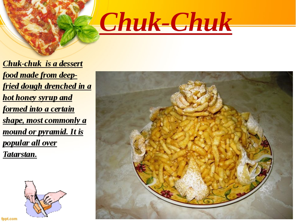 Chuk-Chuk Сhuk-chuk is a dessert food made from deep-fried dough drenched in...