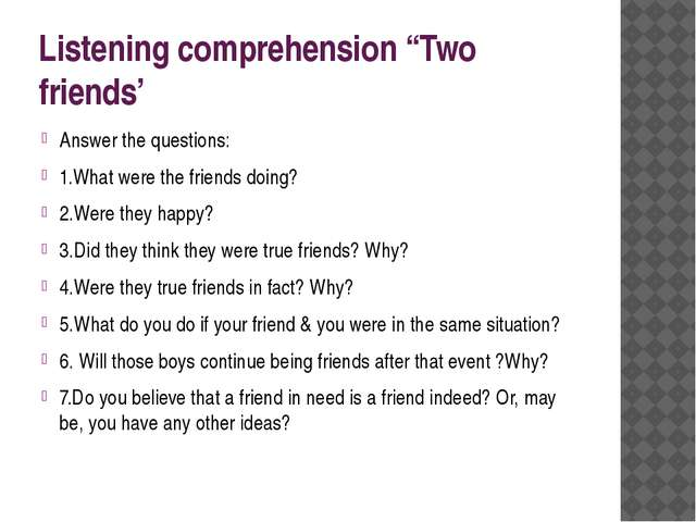 "Listening comprehension ""Two friends' Answer the questions: 1.What were the f..."
