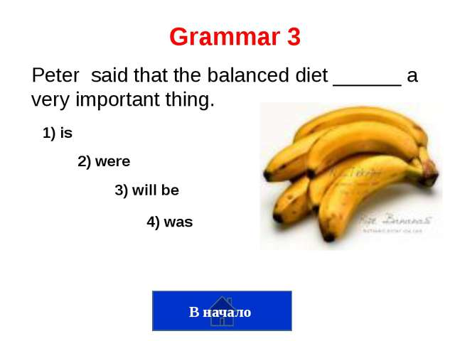 Grammar 4 My friend Liz said that she _______to phone me the next day. 3) Is...