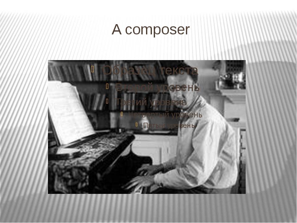 A composer