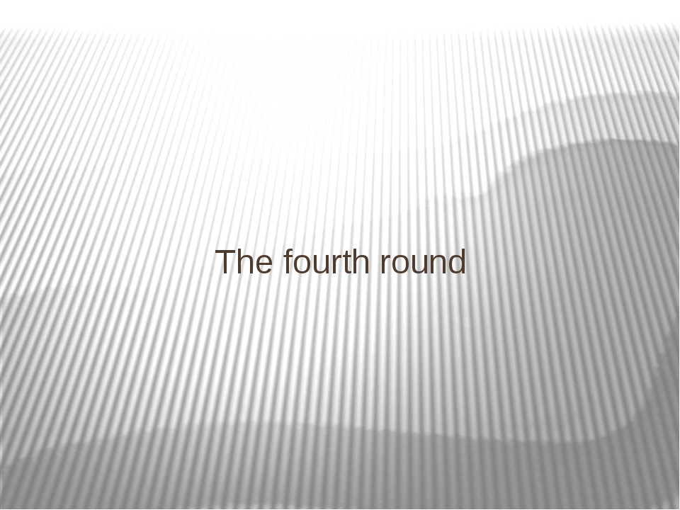 The fourth round