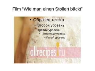 """Film """"Wie man einen Stollen bäckt"""""""