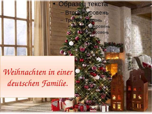 Weihnachten in einer deutschen Familie.