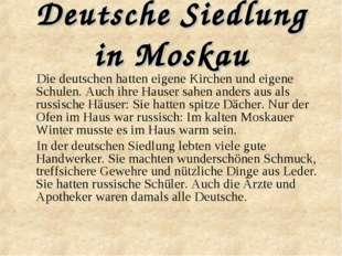 Deutsche Siedlung in Moskau Die deutschen hatten eigene Kirchen und eigene Sc