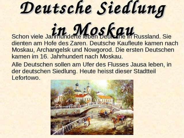 Deutsche Siedlung in Moskau Schon viele Jahrhunderte leben Deutsche in Russla...