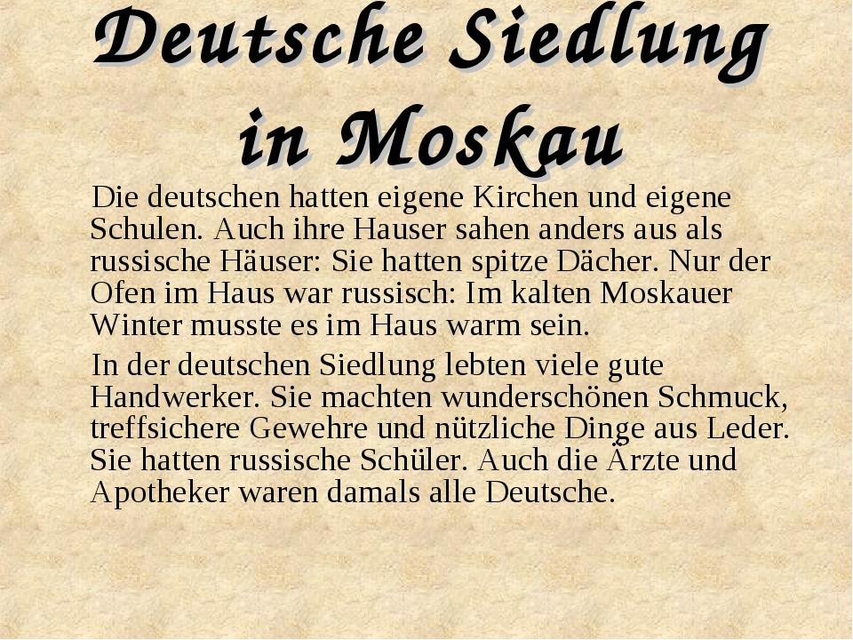 Deutsche Siedlung in Moskau Die deutschen hatten eigene Kirchen und eigene Sc...