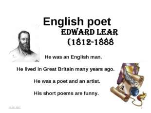 English poet He was an English man. He lived in Great Britain many years ago