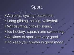 Sport. Athletics, cycling, basketball, Hang gliding, sailing, volleyball, Win