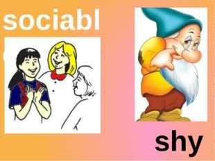 sociable shy