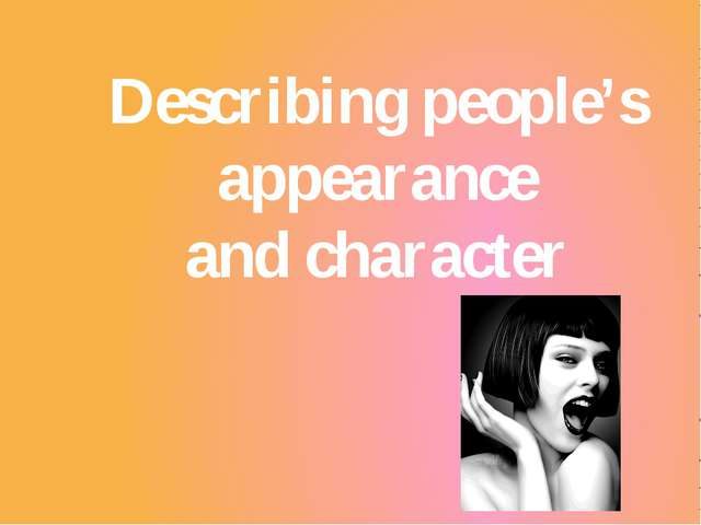 Describing people's appearance and character