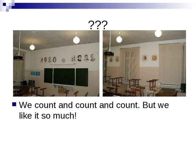??? We count and count and count. But we like it so much!