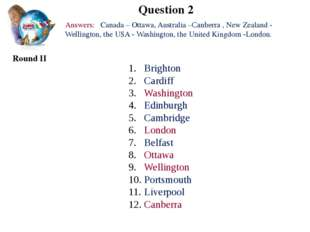 Question 2 Round II Brighton Cardiff Washington Edinburgh Cambridge London Be