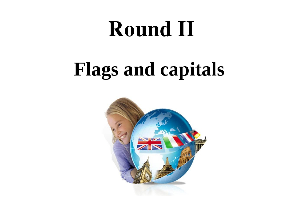 Round II Flags and capitals