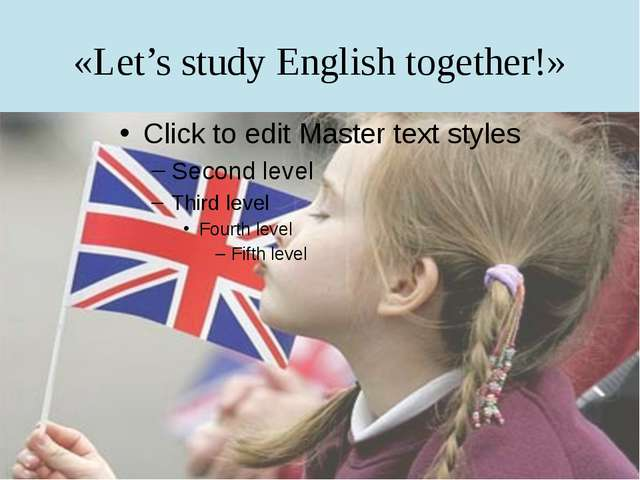 «Let's study English together!»