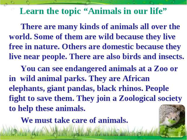 "Learn the topic ""Animals in our life"" 		There are many kinds of animals all o..."