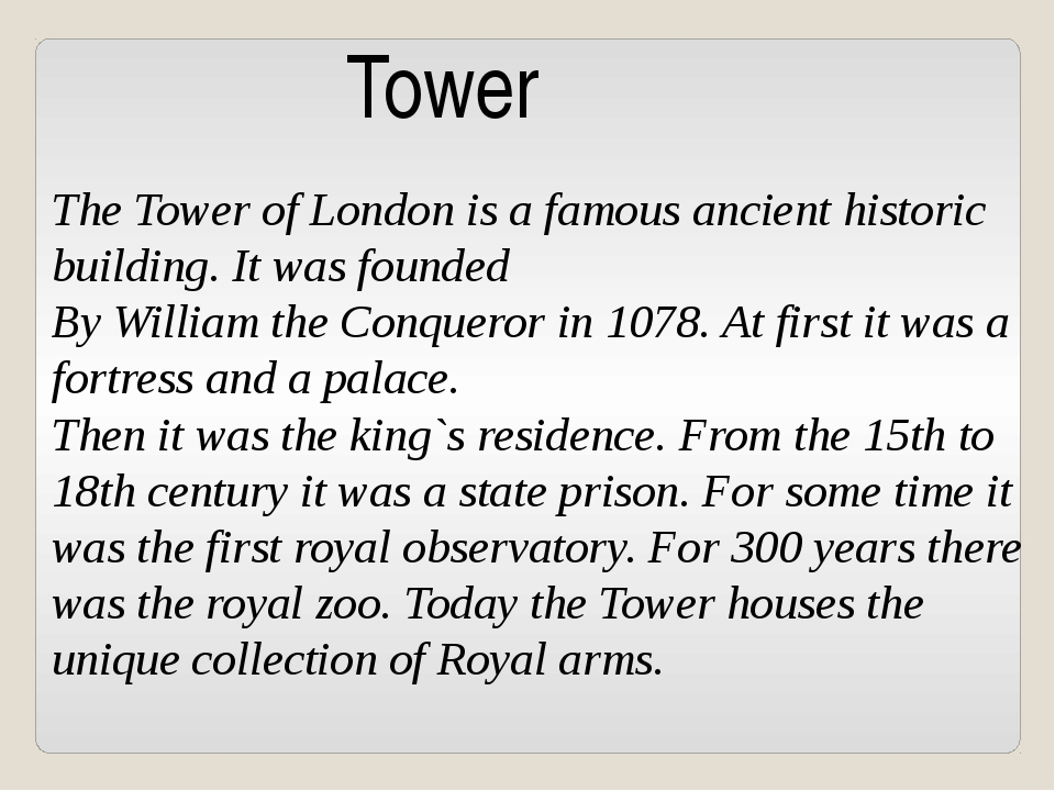 Tower The Tower of London is a famous ancient historic building. It was found...