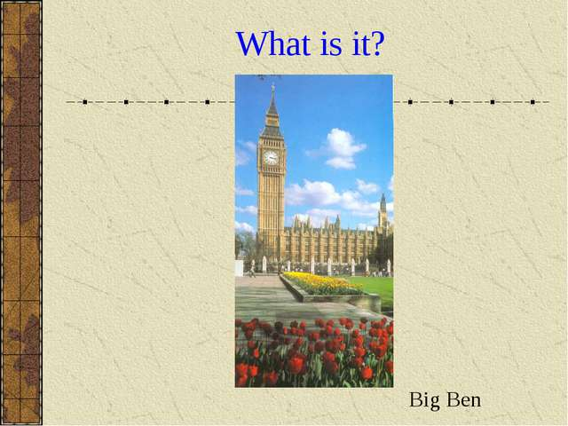 What is it? Big Ben