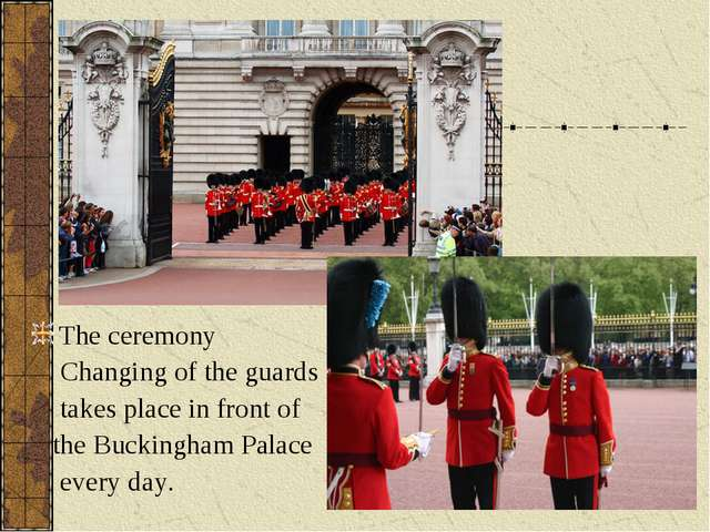 The ceremony Changing of the guards takes place in front of the Buckingham Pa...