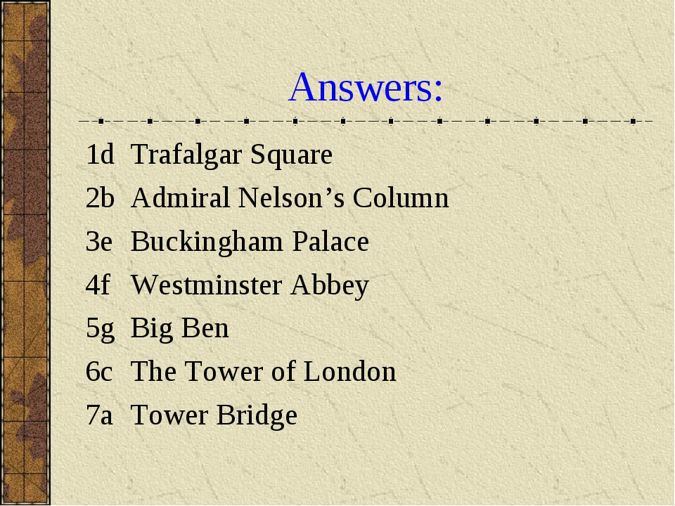 Answers: 1d 	Trafalgar Square 2b	Admiral Nelson's Column 3e	Buckingham Palace...
