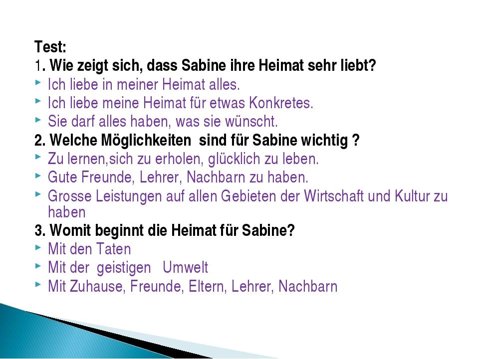 Test: 1. Wie zeigt sich, dass Sabine ihre Heimat sehr liebt? Ich liebe in mei...
