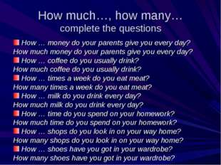 How much…, how many… complete the questions