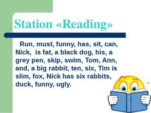 Station «Reading» Run, must, funny, has, sit, can, Nick, is fat, a black dog,