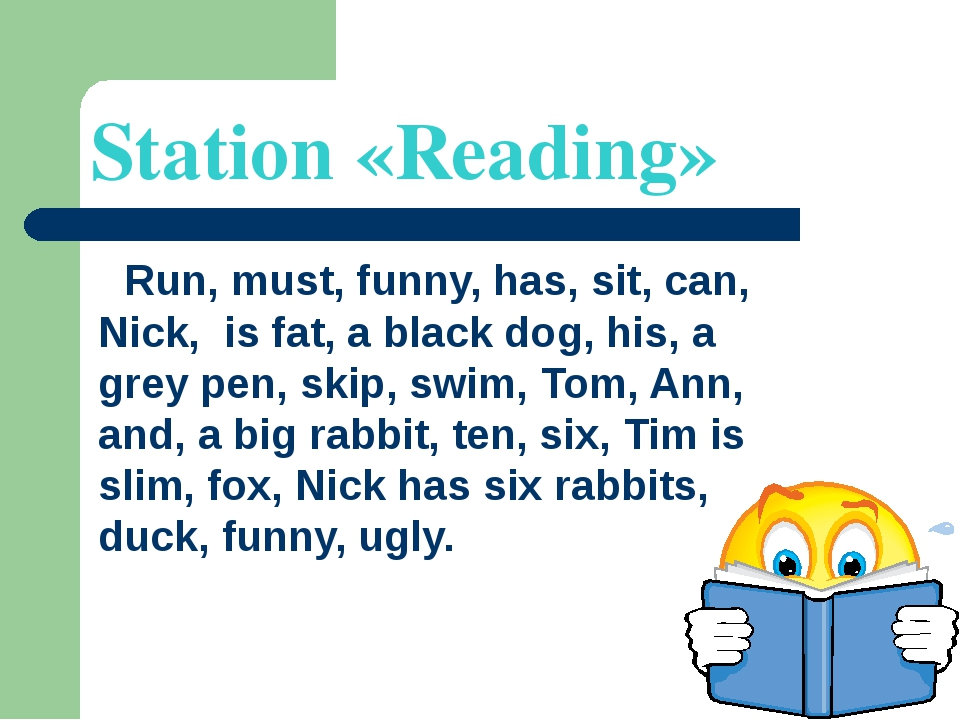Station «Reading» Run, must, funny, has, sit, can, Nick, is fat, a black dog,...