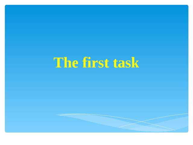 The first task