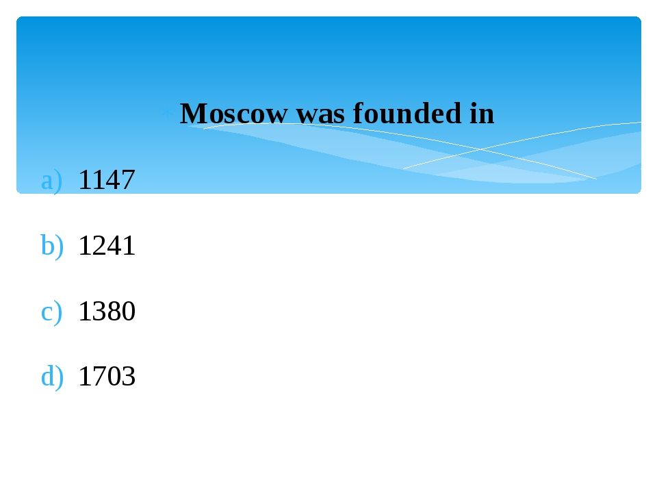 Moscow was founded in 1147 1241 1380 1703