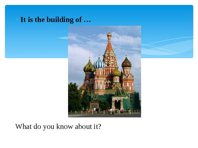 It is the building of … What do you know about it?