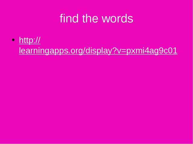 find the words http://learningapps.org/display?v=pxmi4ag9c01