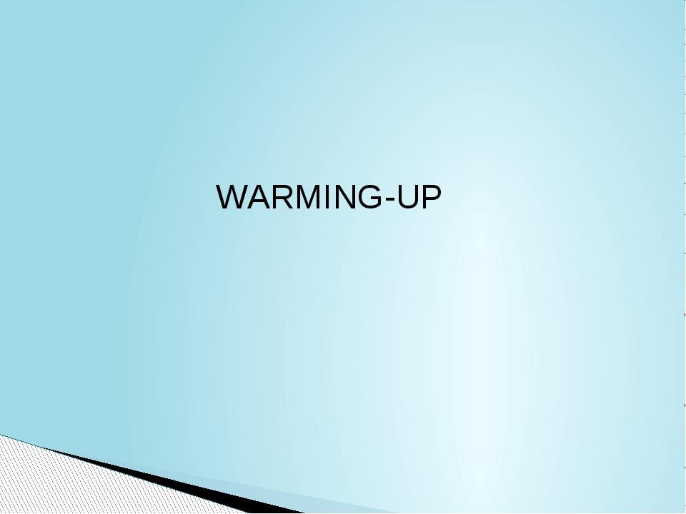 WARMING-UP