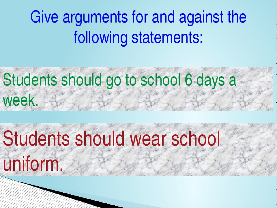 Give arguments for and against the following statements: Students should go t...