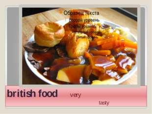 british food very tasty