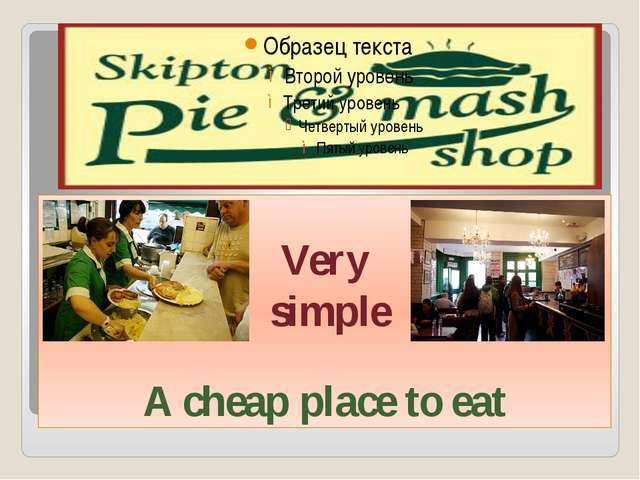 Very simple A cheap place to eat