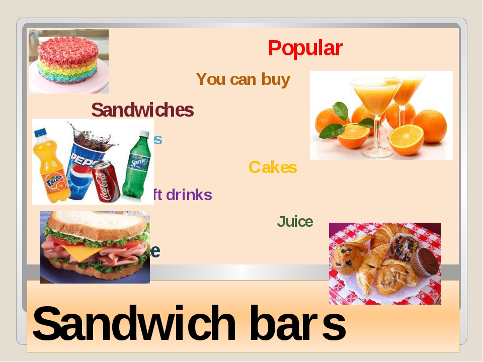 Sandwich bars Popular You can buy Sandwiches Pastries Cakes Soft drinks Juice...