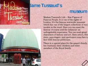 Madame Tussaud's museum Madam Tussaud's Life – Size Figures of Famous People