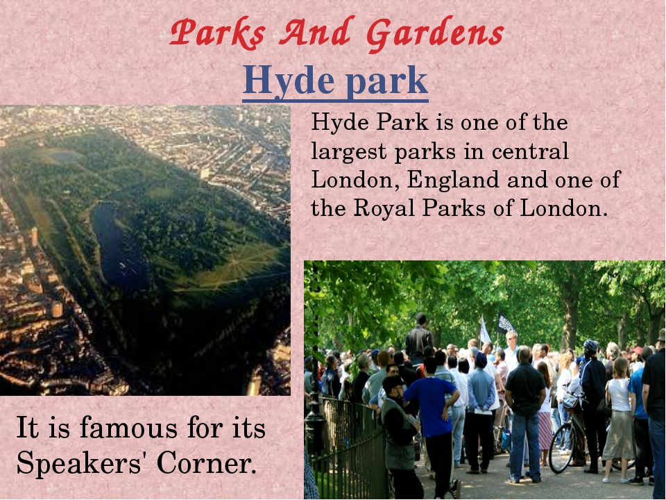 Parks And Gardens Hyde park Hyde Park is one of the largest parks in central...
