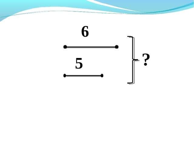 6 5 ?